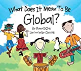 img - for What Does It Mean to Be Global? book / textbook / text book
