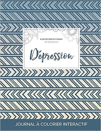 Livres gratuits en ligne Journal de Coloration Adulte: Depression (Illustrations Mythiques, Tribal) pdf, epub