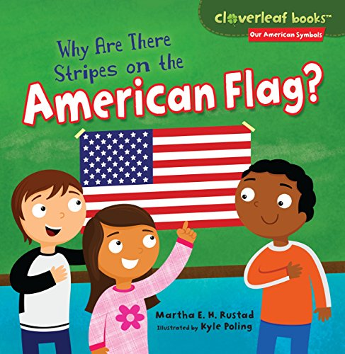 Why Are There Stripes on the American Flag? (Cloverleaf Books: Our American Symbols)
