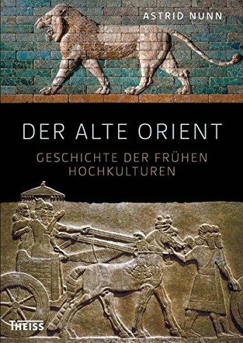 der-alte-orient-geschichte-der-frhen-hochkulturen-geschichte-und-archologie