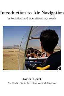 Introduction to Air Navigation. Black and White Edition.: A technical and operational approach