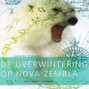 Overwintering op Nova Zembla [Wintering on Novaya Zemlya] Audiobook