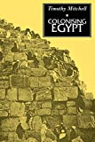 img - for Colonising Egypt by Mitchell (1992-07-01) book / textbook / text book