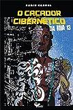 O Caçador Cibernético da Rua Treze