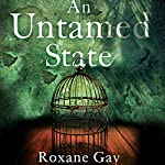 An Untamed State | Roxane Gay