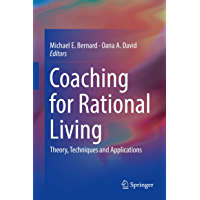 Coaching for Rational Living: Theory, Techniques and Applications (English Edition)