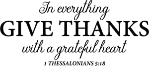 My Vinyl Story In Everything Give Thanks With A Grateful Heart 1 Thessalonians 5:18 Wall Sticker Inspirational Wall Decal Motivational Office Decor Quote Wall Art Vinyl Wall Decal Classroom Gym Words Saying