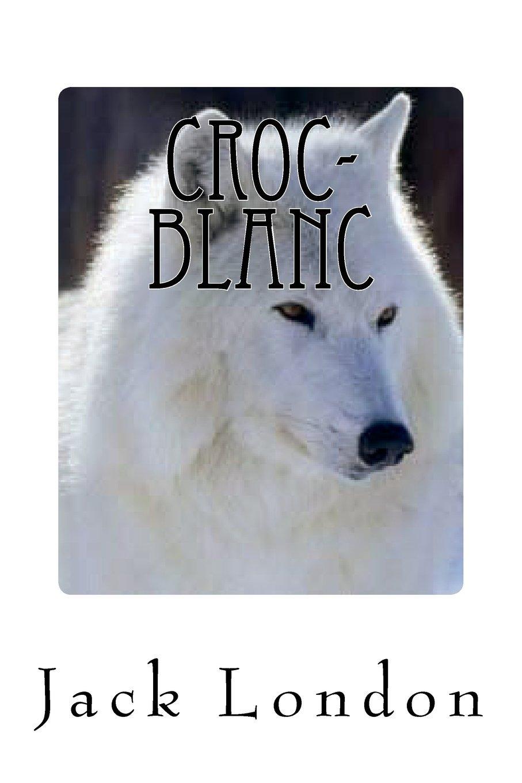 Read Online Croc-Blanc (French Edition) ebook