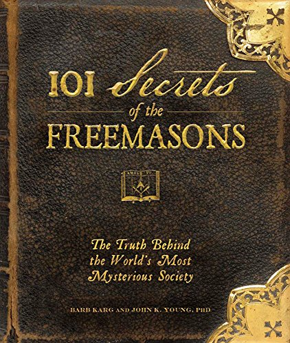 101-Secrets-of-the-Freemasons-The-Truth-Behind-the-Worlds-Most-Mysterious-Society