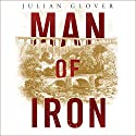 Man of Iron: Thomas Telford and the Building of Britain Audiobook by Julian Glover Narrated by Daniel Philpott