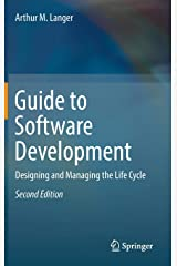 Guide to Software Development: Designing and Managing the Life Cycle Hardcover