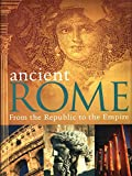 Ancient Rome: From the Republic to the Empire