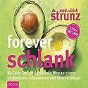 Forever schlank: No Carb - Der erfolgreichste Weg zu einem gesünderen, schlankeren und fitteren Körper Hörbuch von Ulrich Strunz Gesprochen von: Martin Harbauer