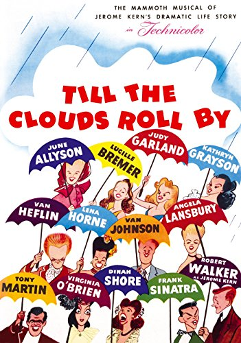 Till The Clouds Roll By (Jerome Kern Composer)