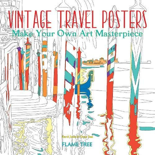 Vintage Travel Posters (Art Coloring Book): Make Your Own Art Masterpiece (Colouring (French Art Masterpiece)