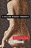 A Billion Wicked Thoughts: What the Internet Tells