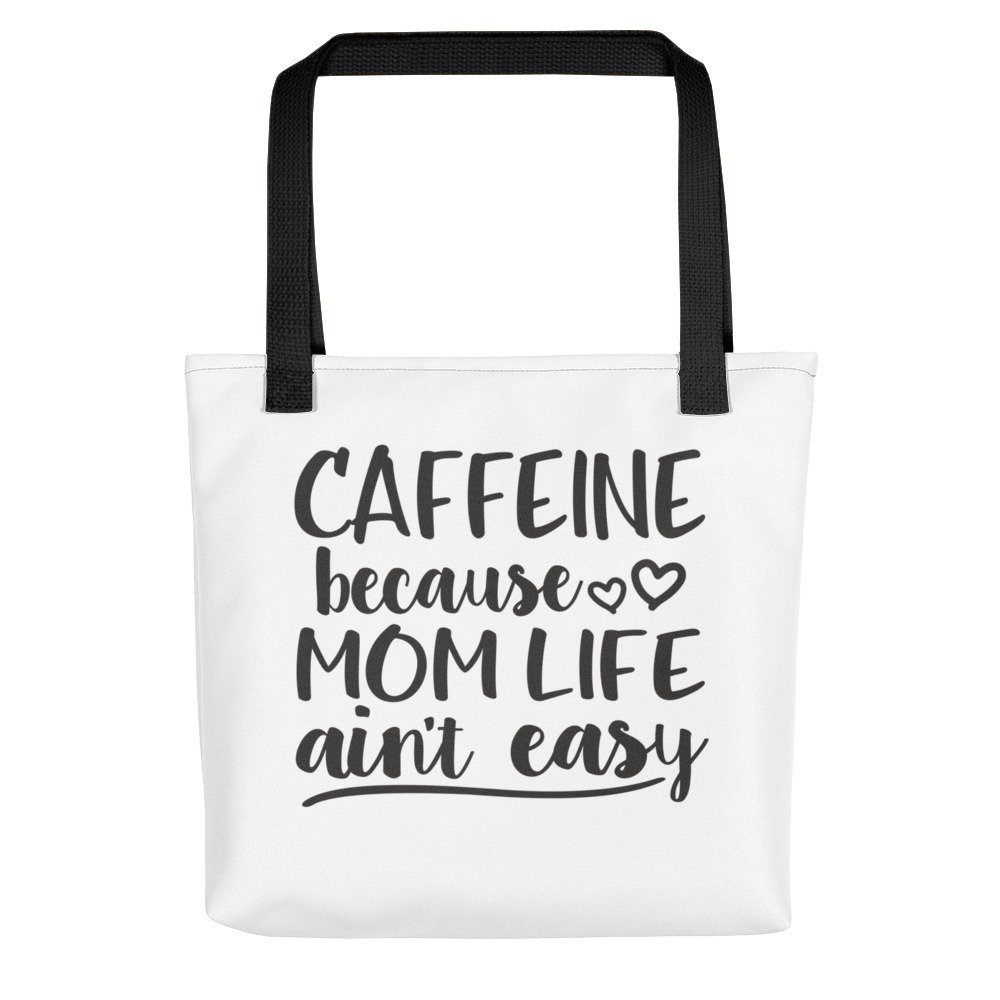 City Street Prints Caffeine Because Mom Life Ain't Easy - Coffee Lovers Tote Bag