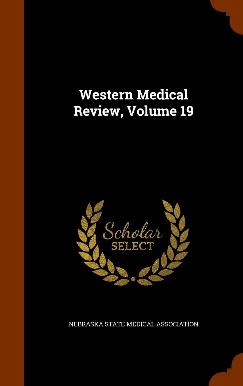 Download Western Medical Review, Volume 19 PDF