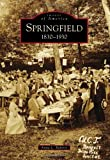 Springfield: 1830-1930 (Images of America)