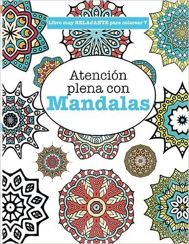 Libros Para Colorear Adultos 7 Atención Plena Con Mandalas Volume