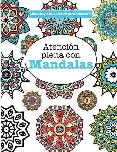 Libros para Colorear Adultos 7: Atención plena con Mandalas: Volume ...