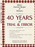 40 Years of Trial and Error, Darlene Dunkin, 1440127948