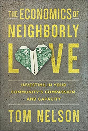 The Economics Of Neighborly Love Investing In Your Communitys