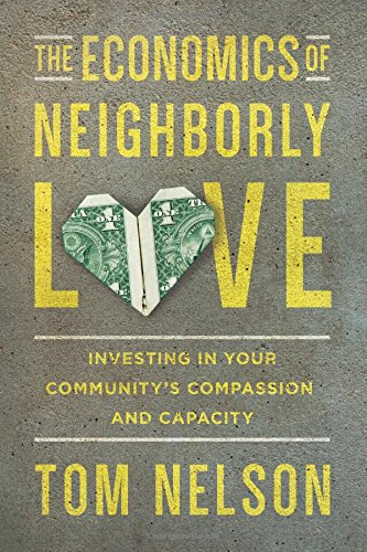 The Economics of Neighborly Love: Investing in Your Community's Compassion and - River Toms Outlets