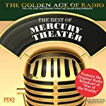 The Best of Mercury Theater with Orson Welles: The Golden Age of Radio, Old Time Radio Shows and Serials |  PDQ Audioworks