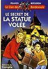 Le Clan des Bordesoule, tome 1 : Le secret de la statue volée par Bergeron
