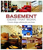 Basement Ideas that Work: Creative Design Solutions for your Home (Taunton's Ideas That Work)