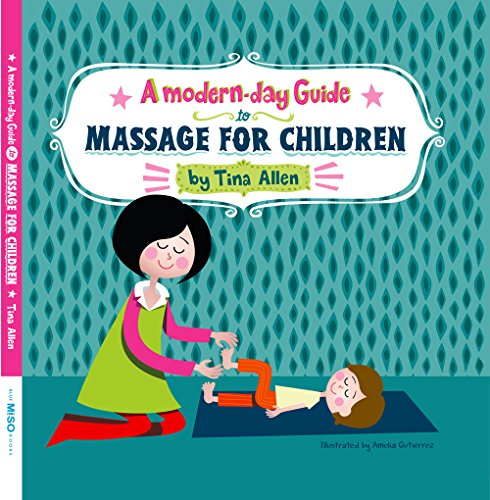 A Modern Day Guide to Massage for Children by Tina Allen (2014-05-03)