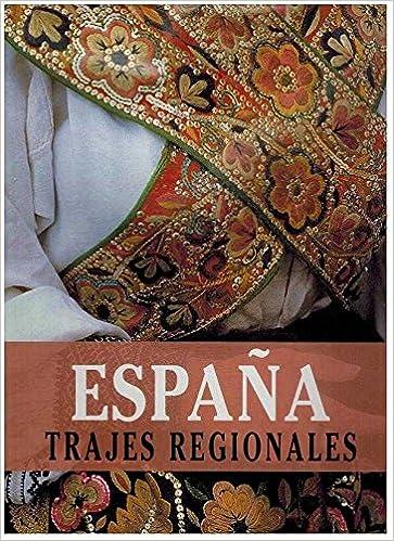 España, trajes regionales: Amazon.es: Justel, Cesar: Libros