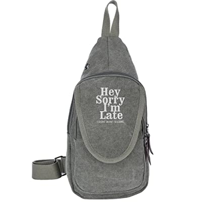 Hey Sorry I Am Late I Really Didn't Want To Come Fashion Men's Bosom Bag Cross Body New Style Men Canvas Chest Bags