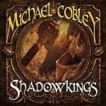 Shadowkings: Shadowkings, Book 1 | Michael Cobley