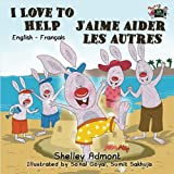 I Love to Help (bilingual french children's books, bilingual french baby books, french kids books): J'aime aider les autres (English French Bilingual Collection) (French Edition)
