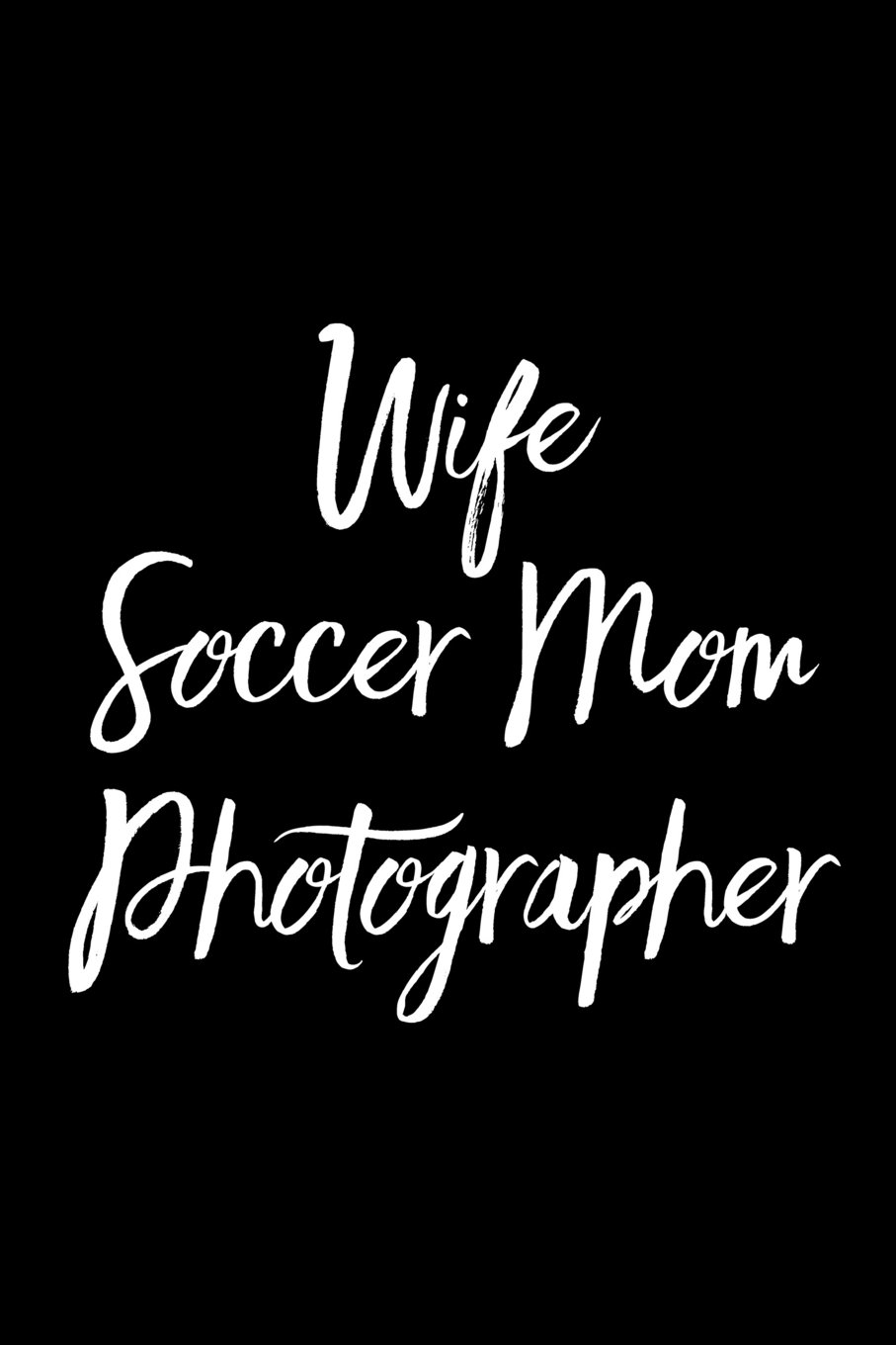 Read Online Wife Soccer Mom Photographer: Blank Lined Journal pdf epub