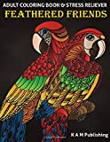 Feathered Friends: Adult Coloring Book & Stress Reliever