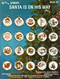 img - for Santa Is On His Way (Kount on Kappie for Kross-Stitch, 50 Designs Book 62) book / textbook / text book