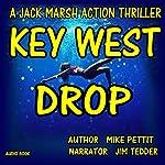Key West Drop: Jack Marsh, Book 3 | Mike Pettit
