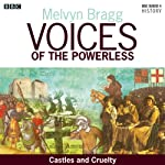 Voices of the Powerless: Castles and Cruelty: York, William the Conqueror and the Harrying of the North | Melvyn Bragg
