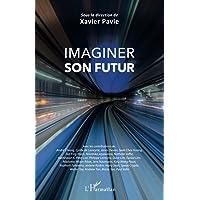 Imaginer son futur (French Edition)