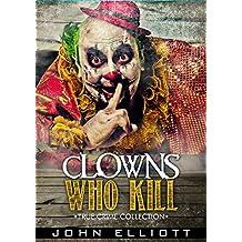 Clowns Who Kill: True Crime Collection