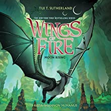 Moon Rising: Wings of Fire, Book 6 Audiobook by Tui T. Sutherland Narrated by Shannon McManus