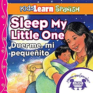 Kids Learn Spanish: Sleep, My Little One (Bedtime Story) Audiobook