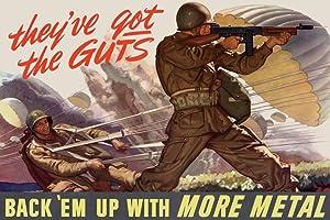 Theyve Got The Guts Back Em with More Metal WPA War Propaganda Cool Wall Decor Art Print Poster 18x12