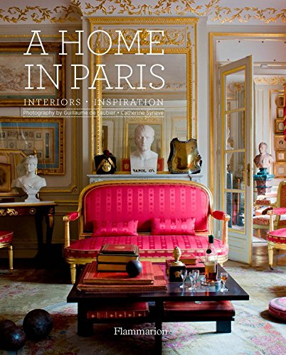Paris Decor Apartment - A Home in Paris: Interiors, Inspiration