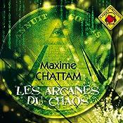 Les Arcanes du chaos (Le Cycle de l'homme et de la vérité 1)   Maxime Chattam