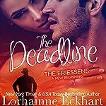 The Deadline: The Friessens: A New Beginning | Lorhainne Eckhart