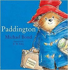 Paddington: Amazon.co.uk: Michael Bond, R. W. Alley